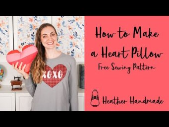 How to Make a Heart Pillow - Free Sewing Pattern