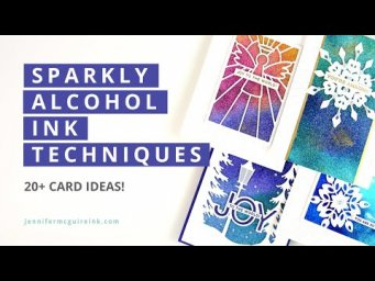 Sparkle Alcohol Ink Backgrounds Episode + LOTS of Cards