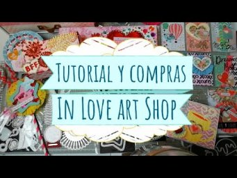 Tutorial y compritas en In Love art shop!