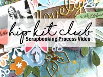 Scrapbooking Process #636 Hip Kit Club / Lovely