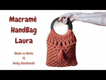 TUTORIAL Macramè HandBag Laura Nodo su Nodo ft. Andy Handmade
