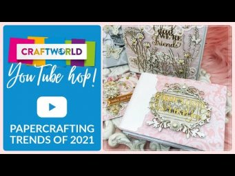 Paper Crafting Trends of 2021 YouTube Hop | Dimensional Cards, Mini Albums, and More! | CraftStash