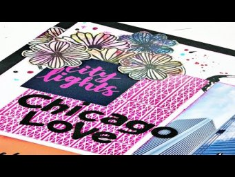 Scrapbooking Process Video: Chicago Love