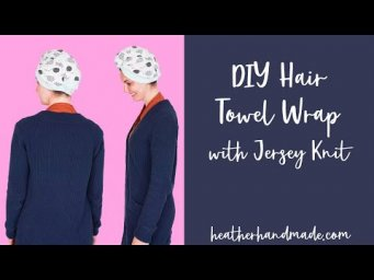 DIY Hair Towel Wrap with Jersey Knit Fabric