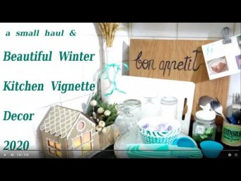 Small Haul & Decorate with me Kitchen Vignette Challenge Winter 2020