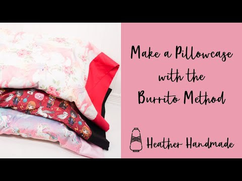 Make a Pillowcase with the Burrito Method