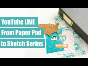 FRIDAY LIVE! From Paper Pad to Kit Series -Travel Album and Scrapbook Process!