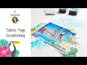Tutoriel page scrapbooking facile