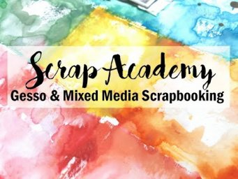 Gesso Tutorial for Scrapbooking / Scrap Academy + a layout