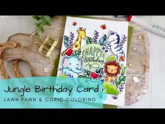 Jungle Birthday Card | Tips for Copic Coloring Whimsical Cards | Lawn Fawn