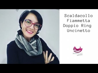 Tutorial Scaldacollo Fiammetta doppio ring crochet