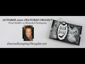 OCTOBER 2020 FEATURED PROJECT ~ Treat Holder with Recycled Packaging