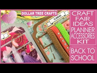 Craft Fair Ideas 2019 - Planner Accessories Kit - Dollar Tree Crafts - Back to School