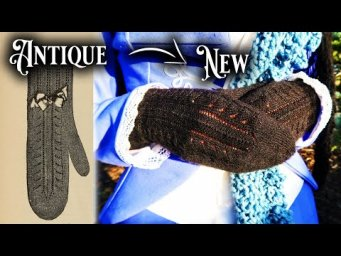 Knitting Lacy Victorian Mittens || Historical Knitting