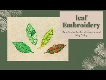 How to stitch different types of LEAVES. Hand Embroidery lessons.Malayalam Tutorial 12.