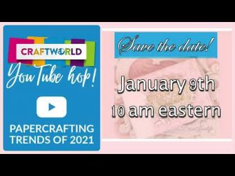 Paper Crafting Trends of 2021 YouTube Hop - Save the Date Jan 9th @10am Eastern