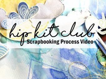 Scrapbooking Process #627 Hip Kit Club / Happy Relax