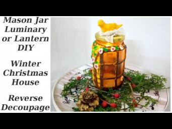 Christmas Farmhouse in Jar / Luminary Lantern Decor DIY / Reverse Decoupage / MomDas Life Handmade