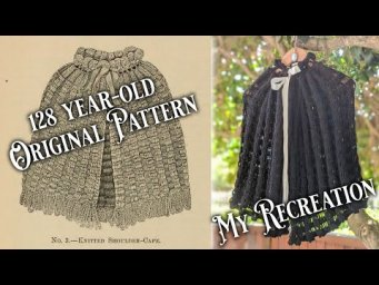 A Victorian Cape Knitting Adventure || Historical Victorian Knitting