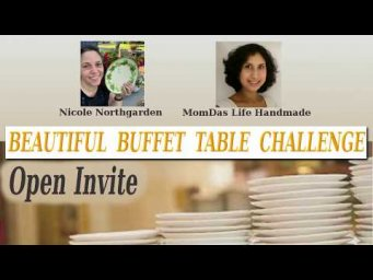 Beautiful Buffet Table Challenge 2020 Open Invite