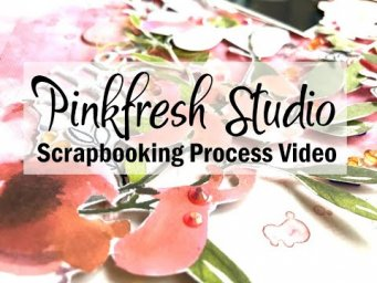 Scrapbooking Process #625 Pinkfresh Studio / These Days Are My Favorite