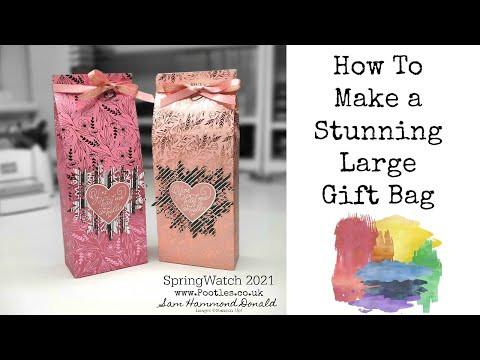 HOW TO Make a Stunning Large Gift Bag to WOW! SPRINGWATCH 2021