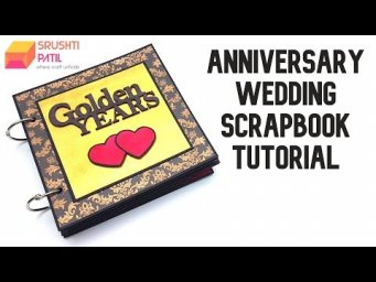 Anniversary Scrapbook Tutorial by Srushti Patil |Wedding Gifts|