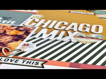 Scrapbooking Process Video: Chicago Mix