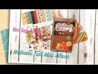 Miss Kate Designs Welcome Fall Mini Album