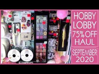 Hobby Lobby 75% OFF Clearance Haul - September 2020