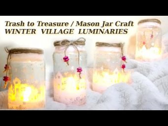 Mason Jar Craft Winter Village Lantern Luminaries DIY Winter Christmas Decor Trash to Treasure