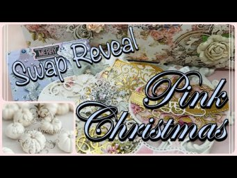 Pink Christmas Swap Reveal PART 1 - Heartfelt Creations, Christina Griffiths, Spellbinders, Prima