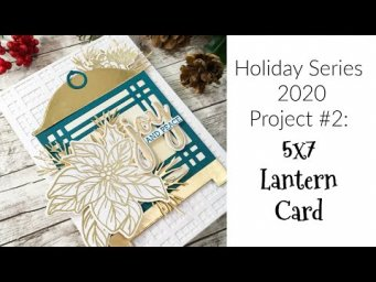 Holiday Series 2020 Project #2: Lantern Builder Card