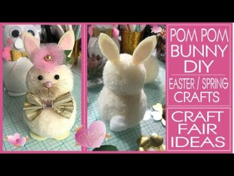 Super Easy  Adorable Pom Pom Bunny DIY - Easter - Spring Crafts - Craft Fair Ideas - Spring Decor