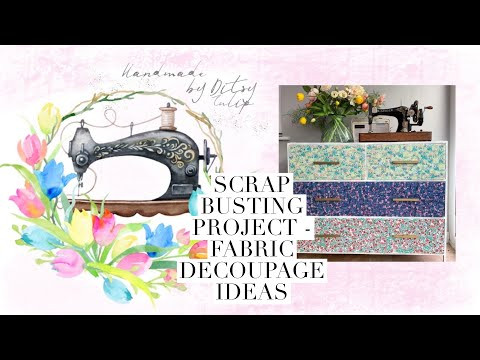 Scrap busting project - fabric decoupage ideas