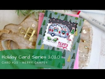 Holiday Card Series 2020 #23 | Copic Coloring a Christmas Camping Scene | Newton's Nook