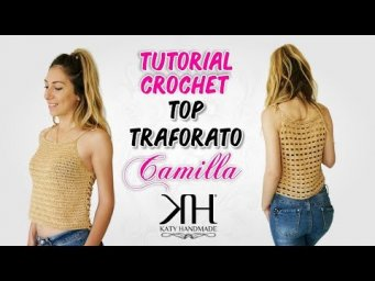 "Tutorial top traforato ""Camilla"" a uncinetto/crochet/ganchillo ♡ Katy Handmade"
