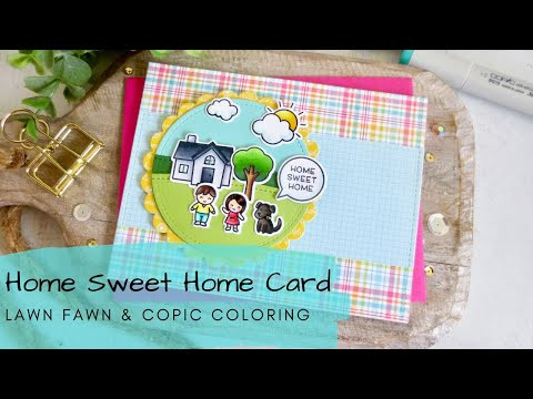 Home Sweet Home Card | Copic Coloring a New Home Scene | Lawn Fawn
