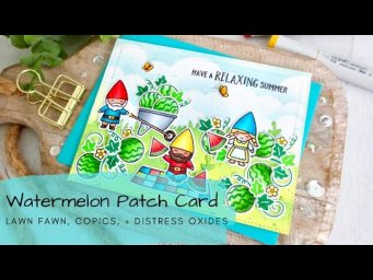 Gnome Watermelon Patch Card | Copic Coloring | Lawn Fawn