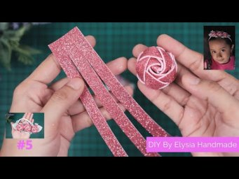 HOW TO MAKE A FLOWERS FROM FOAMIRAN | EASY DIY TUTORIAL #5 BY Elysia Handmade