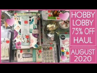 Hobby Lobby 75% OFF Clearance Haul  -  August 2020