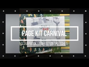 Page Kit Carnival // Scrapbook Generation 'new' Sketches