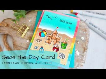 Seas the Day (or the Sandcastle) Card | Copics + Distress | Lawn Fawn