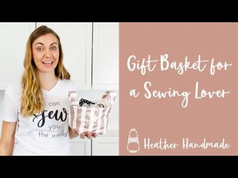 Gift Basket for a Sewing Lover