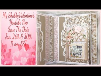 Shabby Chic Valentine's Day YT Hop - Save the Date! Jan 23rd & 30th @11am Eastern
