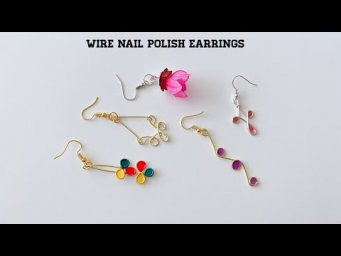 5 easy diy earrings/make beautiful earrings using nail polish and wire/handmade jewelry/wire earring