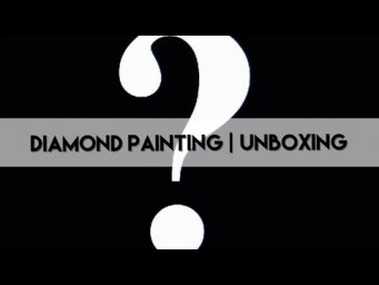 Diamond Painting - Unboxing | Mystery Painting - Diamond Painting Obsession