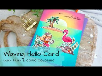 Waving Hello Card | Copic + Distress Oxide | Lawn Fawn