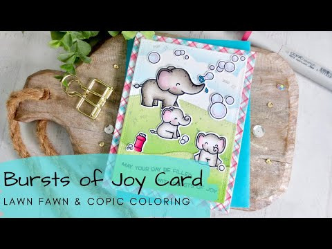 Bursts of Joy Card | Copic Coloring Bubbles | Lawn Fawn