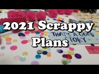 Scrappy Plans for 2021